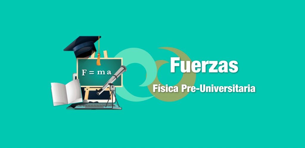 Física Preuniversitaria: Fuerzas