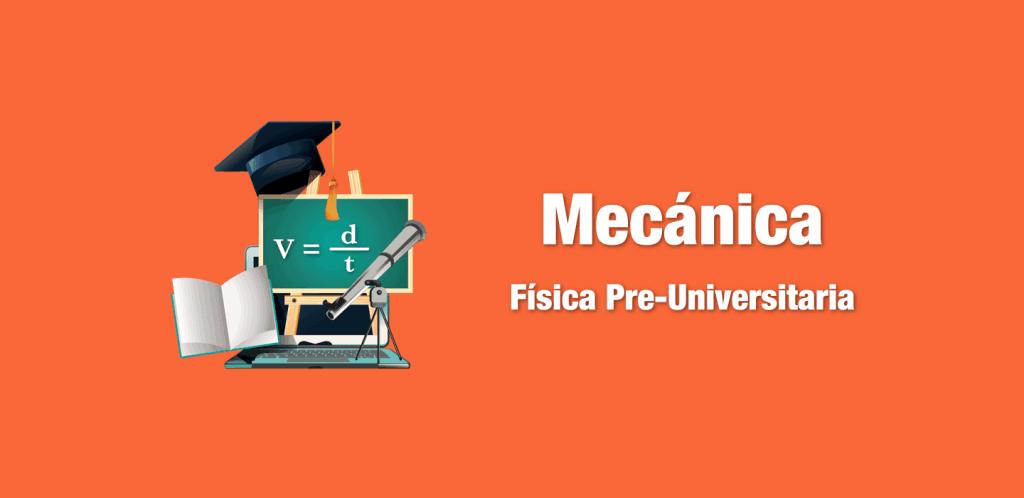 Física Preuniversitaria: Mecánica